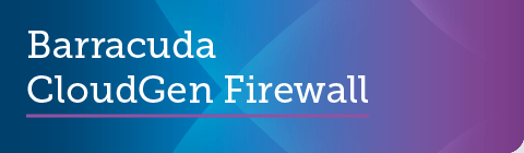 Barracuda CloudGen Firewallのファームウェアv8.0.2がGAリリースされました。 のページ写真 1