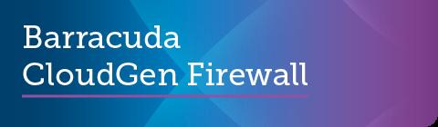Barracuda CloudGen Firewall ファームウェア v7.2.6 GAリリース のページ写真 1