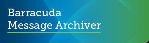 Barracuda Message Archiverファームウェア5.2.3.006がGAリリースされました。 のページ写真 1